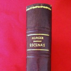 Libros antiguos: ESCENAS DE LA VIDA BOHEMIA DE MURGER, AÑO 1924.. Lote 158456302