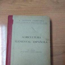 Libros antiguos: AGRICULTURA ELEMENTAL ESPAÑOLA POR J. DANTIN CERECEDA. Lote 158463630
