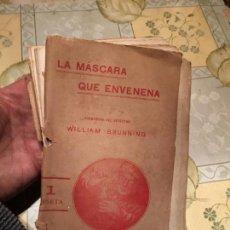 Libros antiguos: ANTIGUO LIBRO LA MÁSCARA QUE ENVENENA POR WILLIAM BRUNNING AÑO 1918. Lote 158479882