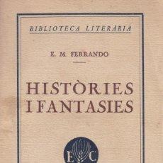 Libros antiguos: E. M. FERRANDO. HISTÒRIES I FANTASIES. BARCELONA, EDITORIAL CATALANA, 1924. . Lote 158513798