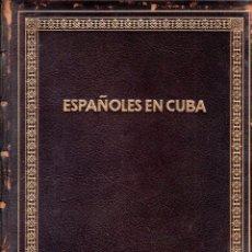 Libros antiguos: ESPAÑOLES EN CUBA. GERARDO MONGE MULEY. OBRA POSTUMA DE D. SERVANDO MONGE MUREY. 1953.. Lote 158521262