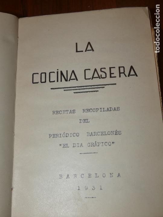 LA COCINA CASERA, RECETAS RECOPILADAS DEL PERIODICO BARCELONÉS ,EL DÍA GRÁFICO.BARCELONA 1931 (Libros Antiguos, Raros y Curiosos - Cocina y Gastronomía)