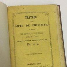 Libros antiguos: AÑO 1854 - J. L. [LÓPEZ Y CAMUÑAS, JOSÉ]. TRATADO DEL ARTE DE TRINCHAR Y MODO DE SERVIR A UNA MESA.. Lote 158535770