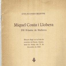 Libros antiguos: JOAN ALCOVER MIQUEL COSTA I LLOBERA FILL IL-LUSTRE DE MALLORCA 1923. Lote 158579758