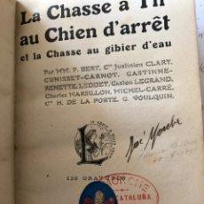 Libros antiguos: LA CHASSE À TIR AU CHIEN D'ARRET ET AU GIBIER D'EAU. BERT P. Y OTROS. CAZA. Lote 158583446