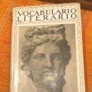 Libros antiguos: VOCABULARIO LITERARIO(30€). Lote 158586918