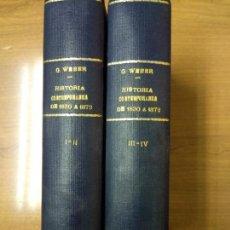 Libros antiguos: WEBER, G: HISTORIA CONTEMPORANEA (DE 1830 A 1872) 4 VOLS EN 2 TOMOS. Lote 158596578