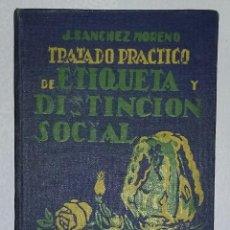 Libros antiguos: TRATADO PRACTICO DE ETIQUETA Y DISTINCION SOCIAL AÑO 1928. Lote 158603082