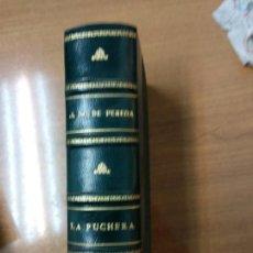 Libros antiguos: LA PUCHERA (OBRAS COMPLETAS DE JOSÉ M. DE PEREDA, TOMO IX) ..1910 .. POR JOSÉ MARÍA DE PEREDA. Lote 158611206