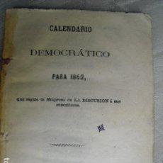 Libros antiguos: 1862 CALENDARIO DEMOCRATICO PARA 1862 UN ÚNICO EJEMPLAR (BNAL). Lote 158613762