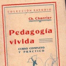Libri antichi: PEDAGOGIA VIVIDA. CH. CHARRIER. JUAN ORTIZ, EDITOR. INTONSO. . Lote 158674954