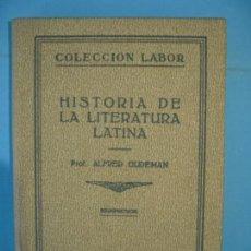 Libros antiguos: HISTORIA DE LA LITERATURA LATINA - ALFRED CUDEMAN - TRAD. CARLES RIBA - LABOR 1930 (MUY BUEN ESTADO). Lote 158680418
