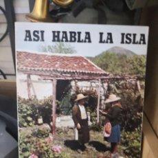 Libros antiguos: ASI HABLA LA ISLA. ISLAS. CANARIAS ANTONIO MARTI 1975. TAPA TIPO CARTULINA. Lote 158685598