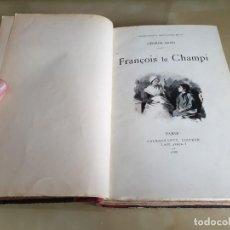 Libros antiguos: LIBRO NOVELA FRANÇOIS LE CHAMPI - GEORGE SAND - IMPRESO EN FRANCÉS - AÑO 1888 / SIGLO XIX. Lote 158700886