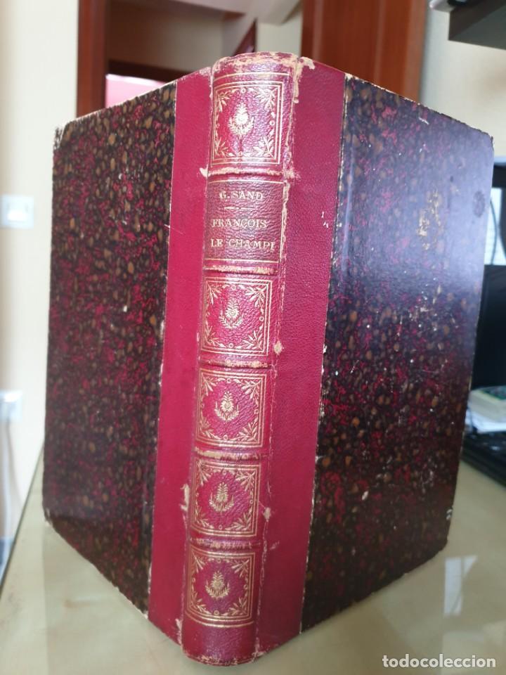 Libros antiguos: LIBRO NOVELA FRANÇOIS LE CHAMPI - GEORGE SAND - IMPRESO EN FRANCÉS - AÑO 1888 / SIGLO XIX - Foto 13 - 158700886