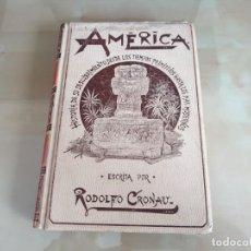 Libros antiguos: LIBRO AMÉRICA (TOMO I) - RODOLFO CRONAU - AÑO 1892 / SIGLO XIX. Lote 158702790