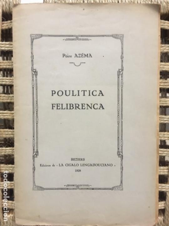 POULITICA FELIBRENCA, PEIRE AZEMA, 1928, EN OCCITANO (Libros Antiguos, Raros y Curiosos - Otros Idiomas)