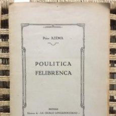 Libros antiguos: POULITICA FELIBRENCA, PEIRE AZEMA, 1928, EN OCCITANO. Lote 158710342