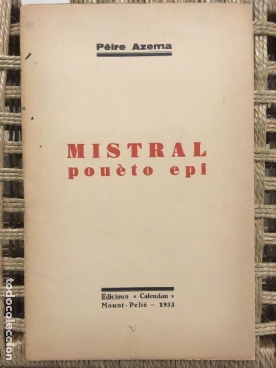 MISTRAL POUETO EPI, PEIRE AZEMA, 1933, EN OCCITANO (Libros Antiguos, Raros y Curiosos - Otros Idiomas)