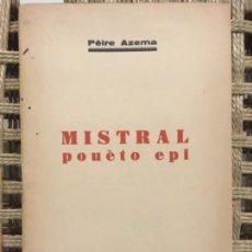 Libros antiguos: MISTRAL POUETO EPI, PEIRE AZEMA, 1933, EN OCCITANO. Lote 158710554