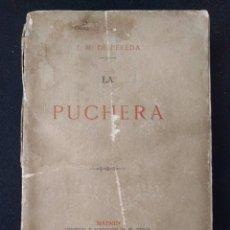Libros antiguos: LA PUCHERA JOSÉ MARÍA DE PEREDA. 1889. PRIMERA EDICIÓN. REALISMO.. Lote 158818218