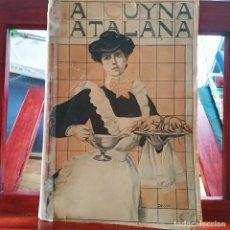 Libros antiguos: LA CUINA CATALANA ( LA CUYNA ) EN PORTADA--JOSEP CUNILL DE BOSCH-LIBRER. FRANCESC PUIG-1923. Lote 158821654