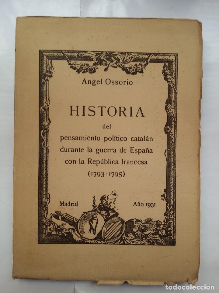 HISTORIA DEL PENSAMIENTO POLITICO CATALAN DURANTE LA GUERRA DE ESPAÑA CON LA REP. FRANCESA 1793-1796 (Libros Antiguos, Raros y Curiosos - Historia - Otros)