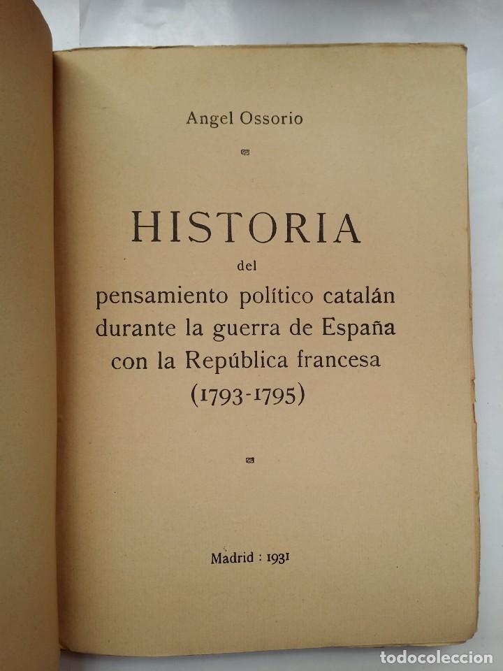 Libros antiguos: HISTORIA DEL PENSAMIENTO POLITICO CATALAN DURANTE LA GUERRA DE ESPAÑA CON LA REP. FRANCESA 1793-1796 - Foto 3 - 158840578