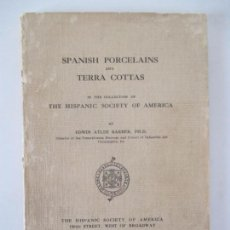 Libros antiguos: SPANISH PORCELAINS AND TERRA COTTAS. EDWIN ATLEE BARBER. NEW YORK 1915. Lote 218880058