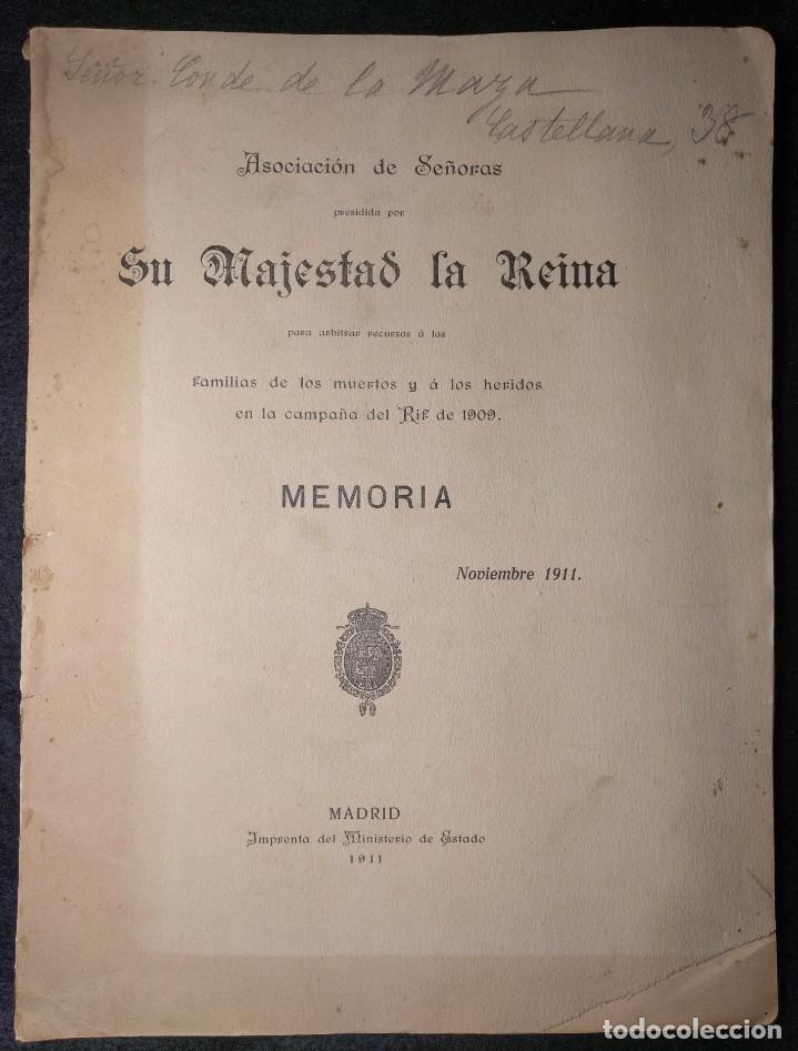 ASOCIACIÓN DE SEÑORAS (...) LA REINA. RECURSOS A LAS FAMILIAS DE LOS MUERTOS CAMPAÑA RIF 1909. 1911. (Libros Antiguos, Raros y Curiosos - Historia - Otros)