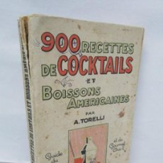 Libros antiguos: 900 RECETTES DE COCKTAILS ET BOISSONS AMERICAINES. A. TORELLI. EDITEUR S. BORNEMANN 1928. Lote 159000714