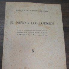 Libros antiguos: EL NIÑO Y LOS CODIGOS. MANUEL P. DE PETINTO Y BERTOMEU. 1945.. Lote 159032234