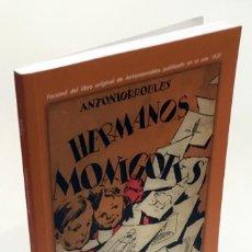 Libros antiguos: HERMANOS MONIGOTES - ANTONIORROBLES - FACSÍMIL DEL ORIGINAL PUBLICADO EN EL AÑO 1935. Lote 159165574