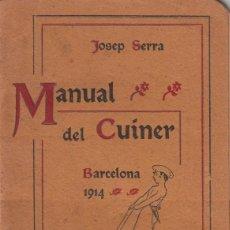 Libros antiguos: JOSEP SERRA. MANUAL DEL CUINER. BARCELONA 1914. Lote 159180098