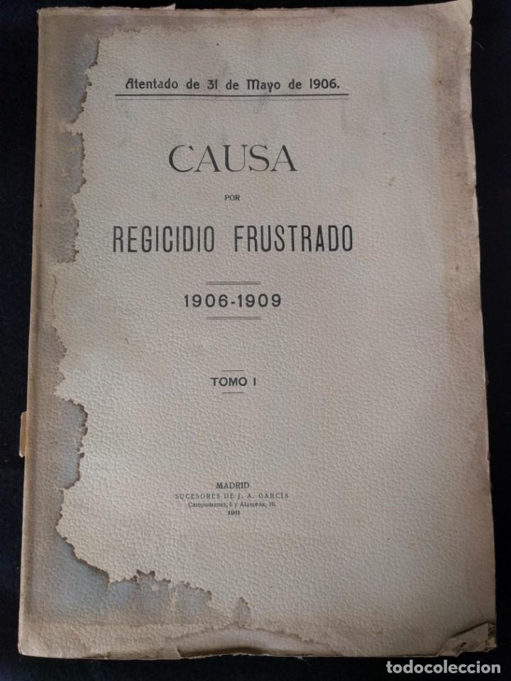 Libros antiguos: Causa por regicidio frustrado Mateo Morral, Francisco Ferrer, Nakens 1911 Atentado Alfonso XIII boda - Foto 2 - 159199486