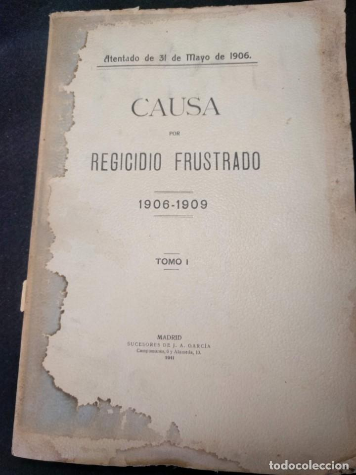 Libros antiguos: Causa por regicidio frustrado Mateo Morral, Francisco Ferrer, Nakens 1911 Atentado Alfonso XIII boda - Foto 8 - 159199486
