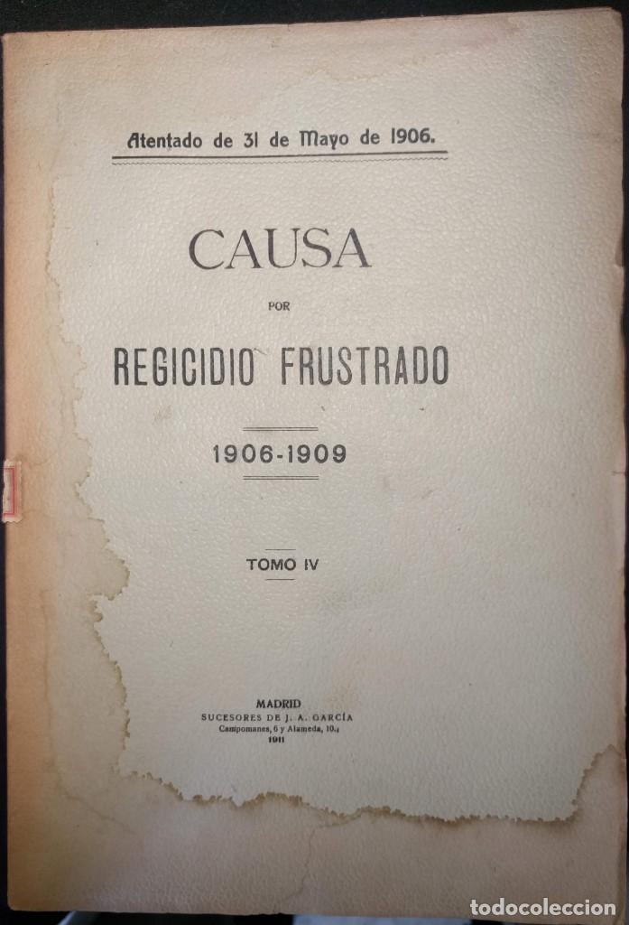 Libros antiguos: Causa por regicidio frustrado Mateo Morral, Francisco Ferrer, Nakens 1911 Atentado Alfonso XIII boda - Foto 12 - 159199486