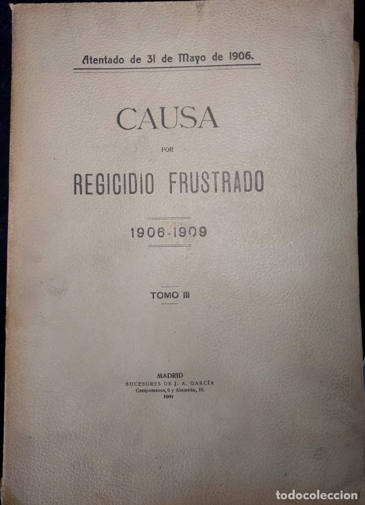 Libros antiguos: Causa por regicidio frustrado Mateo Morral, Francisco Ferrer, Nakens 1911 Atentado Alfonso XIII boda - Foto 13 - 159199486