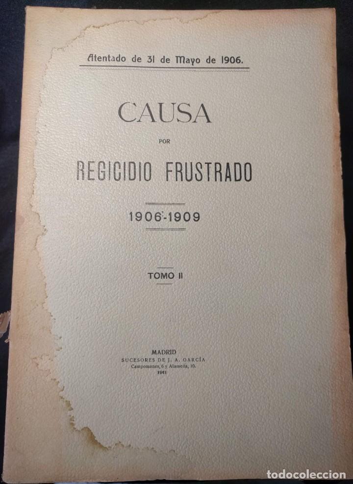Libros antiguos: Causa por regicidio frustrado Mateo Morral, Francisco Ferrer, Nakens 1911 Atentado Alfonso XIII boda - Foto 14 - 159199486