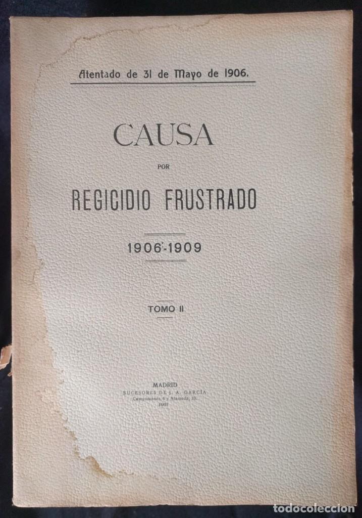Libros antiguos: Causa por regicidio frustrado Mateo Morral, Francisco Ferrer, Nakens 1911 Atentado Alfonso XIII boda - Foto 15 - 159199486