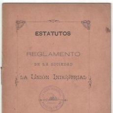 Libros antiguos: ESTATUTOS Y REGLAMENTO DE LA SOCIEDAD LA UNIÓN INDUSTRIAL. VILLANUEVA Y GELTRÚ- 1884. Lote 159202850