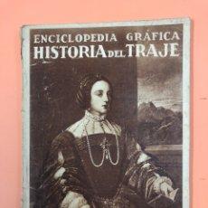 Libros antiguos: ENCICLOPEDIA GRÁFICA. HISTORIA DEL TRAJE. EDITORIAL CERVANTES. TOMO II. Lote 159204532
