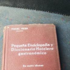 Libros antiguos: PEQUEÑA ENCICLOPEDIA Y DICCIONARIO HOTELERO Y GASTRONÓMICO, DE 1929. Lote 159217625