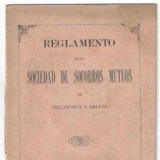 Libros antiguos: REGLAMENTO DE LA SOCIEDAD DE SOCORROS MÚTUOS. IMPRENTA A. MILÁ. VILLANUEVA Y GELTRÚ- 1883. Lote 159220562