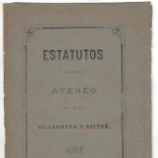 Libros antiguos: ESTATUTOS DEL ATENEO DE VILLANUEVA Y GELTRÚ, LIT. HURTADO- 1882. Lote 159227034