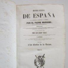 Libros antiguos: HISTORIA GENERAL DE ESPAÑA, LA COMPUESTA, ENMENDADA Y AÑADIDA POR EL PADRE MARIANA, TOMO IV. Lote 159229918