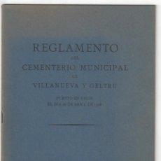 Libros antiguos: REGLAMENTO DEL CEMENTERIO MUNICIPAL. IMPRENTA DEL DIARIO. VILLANUEVA Y GELTRÚ- 1928. Lote 159231906