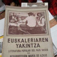 Libros antiguos: LITERATURA POPULAR DEL PAÍS VASCO. 1935. DE AZCUE. CUATRO TOMOS. . Lote 159238458