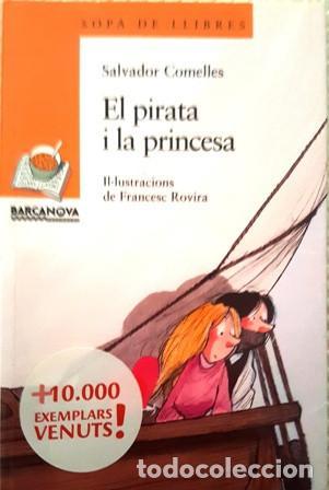 LIBRO - EL PIRATA I LA PRINCESA - CATALAN (Libros Antiguos, Raros y Curiosos - Literatura Infantil y Juvenil - Otros)