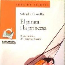 Libros antiguos: LIBRO - EL PIRATA I LA PRINCESA - CATALAN . Lote 159253494